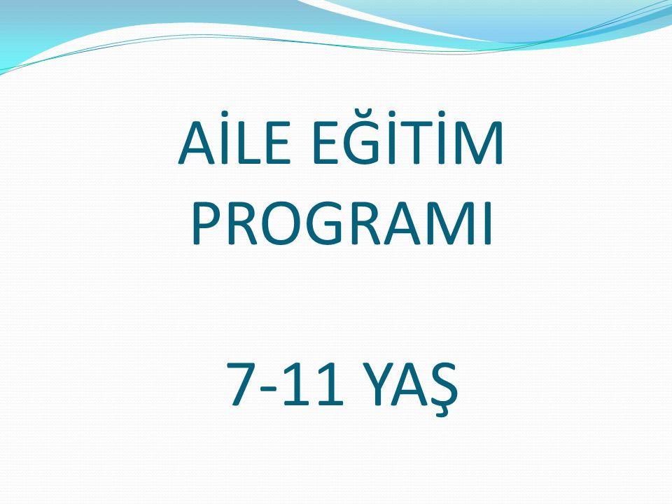 AİLE EĞİTİM PROGRAMI 7-11 YAŞ