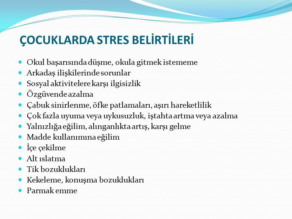 ÇOCUKLARDA STRES BELİRTİLERİ