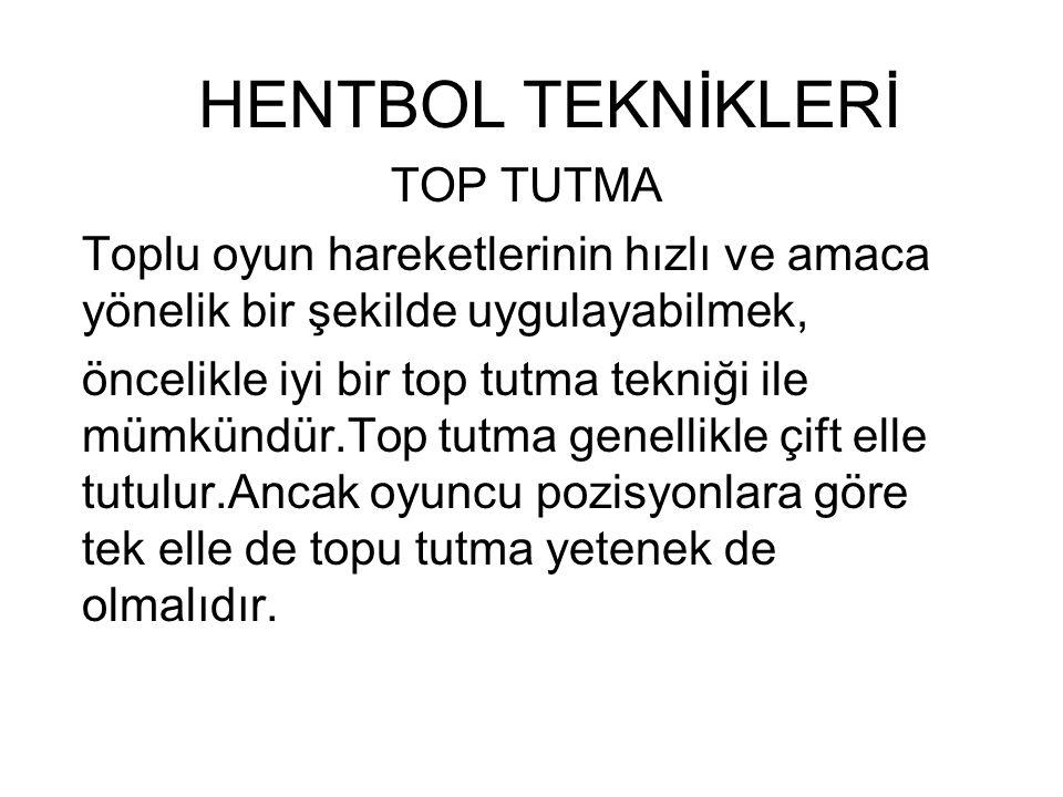 HENTBOL TEKNİKLERİ TOP TUTMA