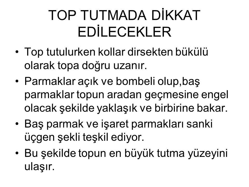 TOP TUTMADA DİKKAT EDİLECEKLER