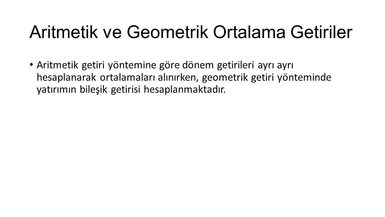 Aritmetik ve Geometrik Ortalama Getiriler