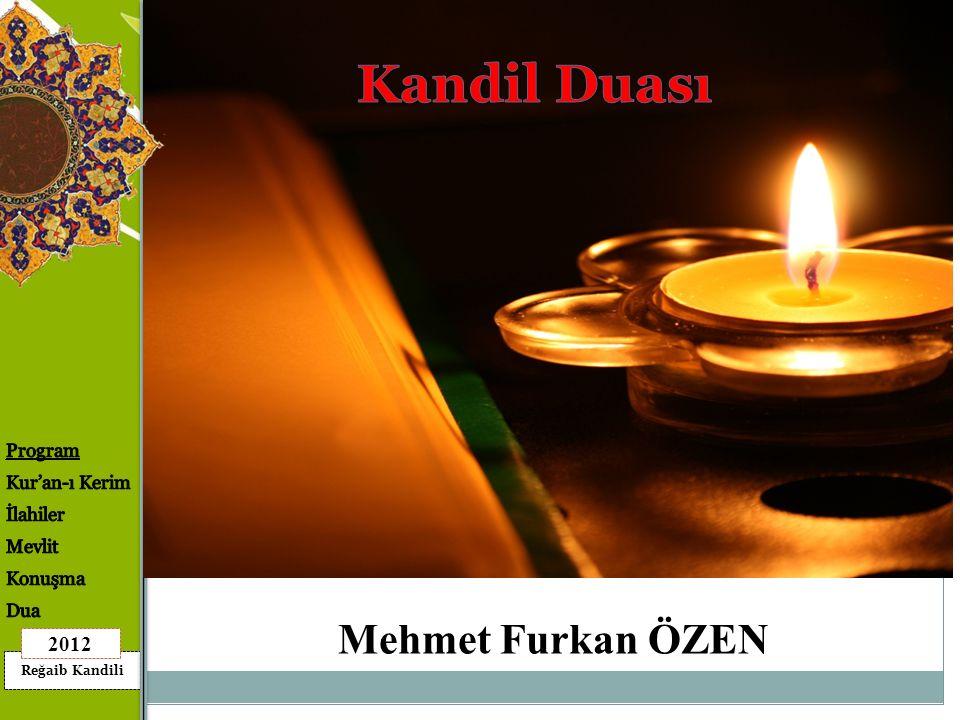 Kandil Duası Mehmet Furkan ÖZEN