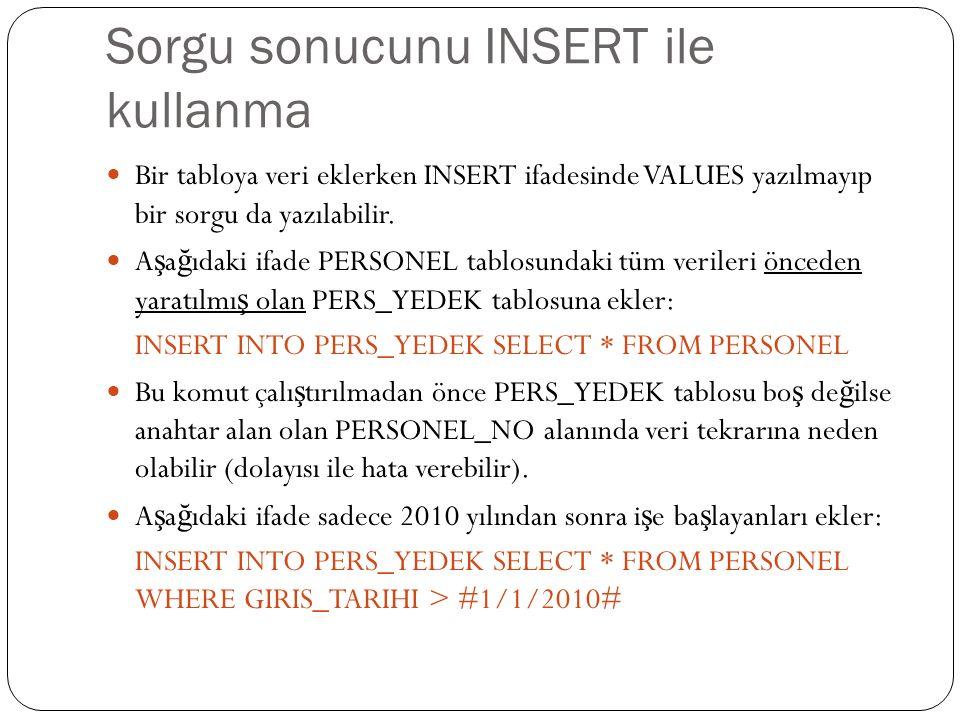 Sorgu sonucunu INSERT ile kullanma