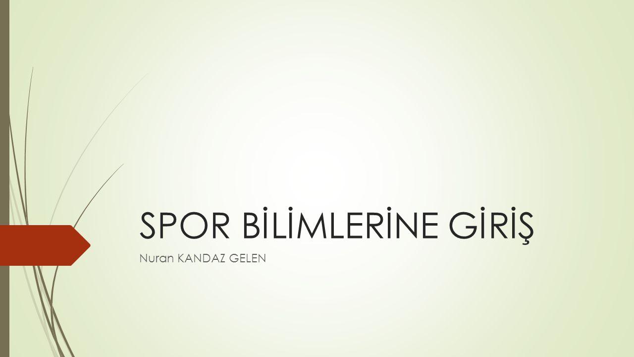 SPOR BİLİMLERİNE GİRİŞ