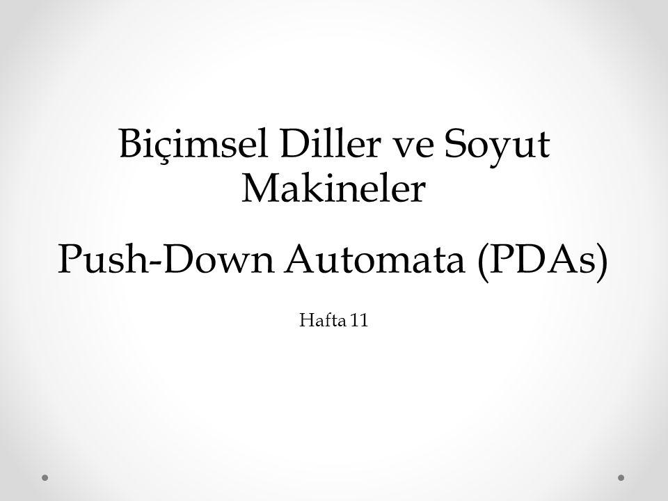 Biçimsel Diller ve Soyut Makineler Push-Down Automata (PDAs)