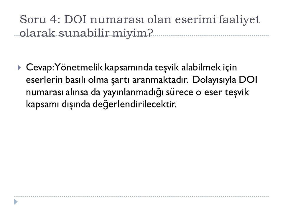 Soru 4: DOI numarası olan eserimi faaliyet olarak sunabilir miyim