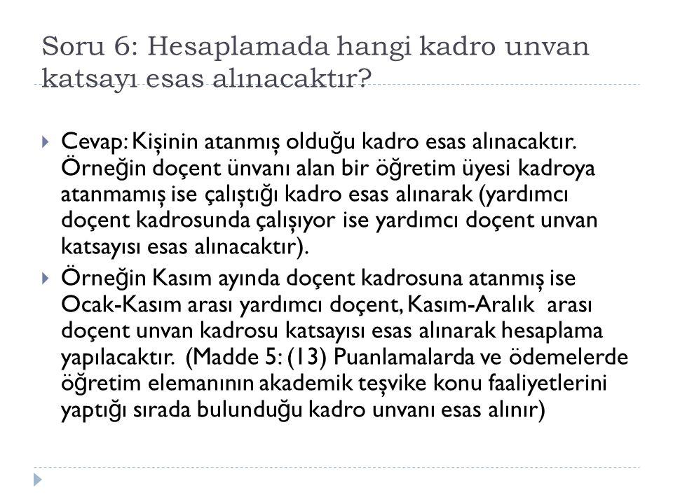 Soru 6: Hesaplamada hangi kadro unvan katsayı esas alınacaktır