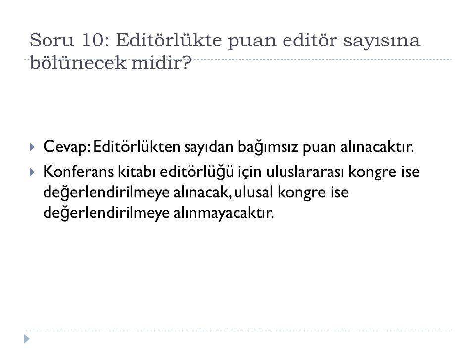 Soru 10: Editörlükte puan editör sayısına bölünecek midir