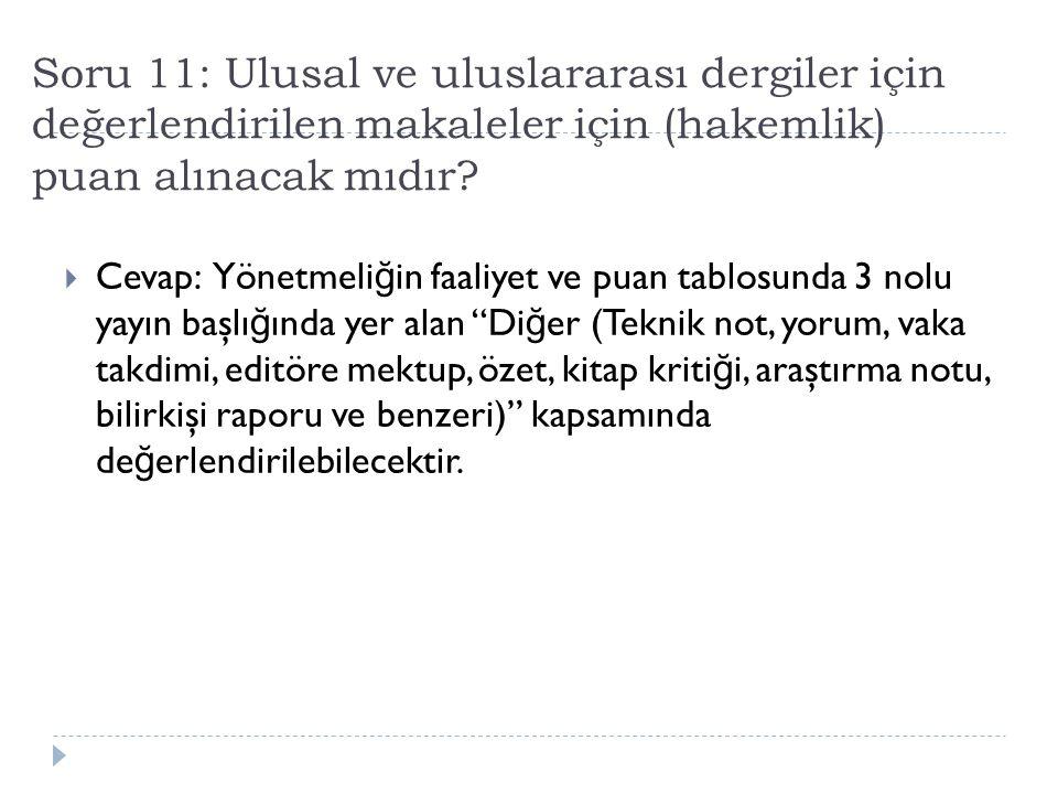 Soru 11: Ulusal ve uluslararası dergiler için değerlendirilen makaleler için (hakemlik) puan alınacak mıdır