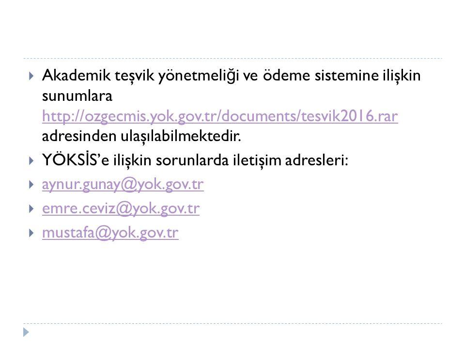 Akademik teşvik yönetmeliği ve ödeme sistemine ilişkin sunumlara http://ozgecmis.yok.gov.tr/documents/tesvik2016.rar adresinden ulaşılabilmektedir.