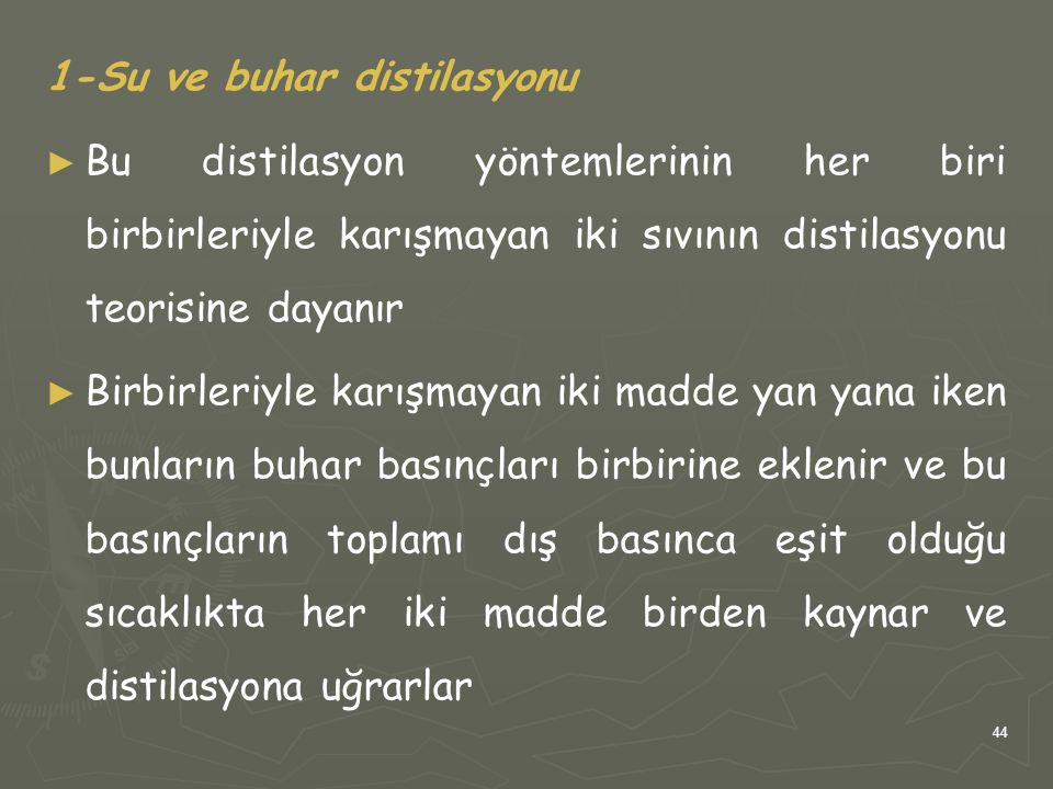 1-Su ve buhar distilasyonu