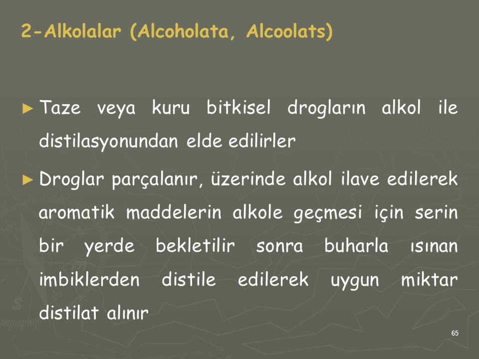 2-Alkolalar (Alcoholata, Alcoolats)