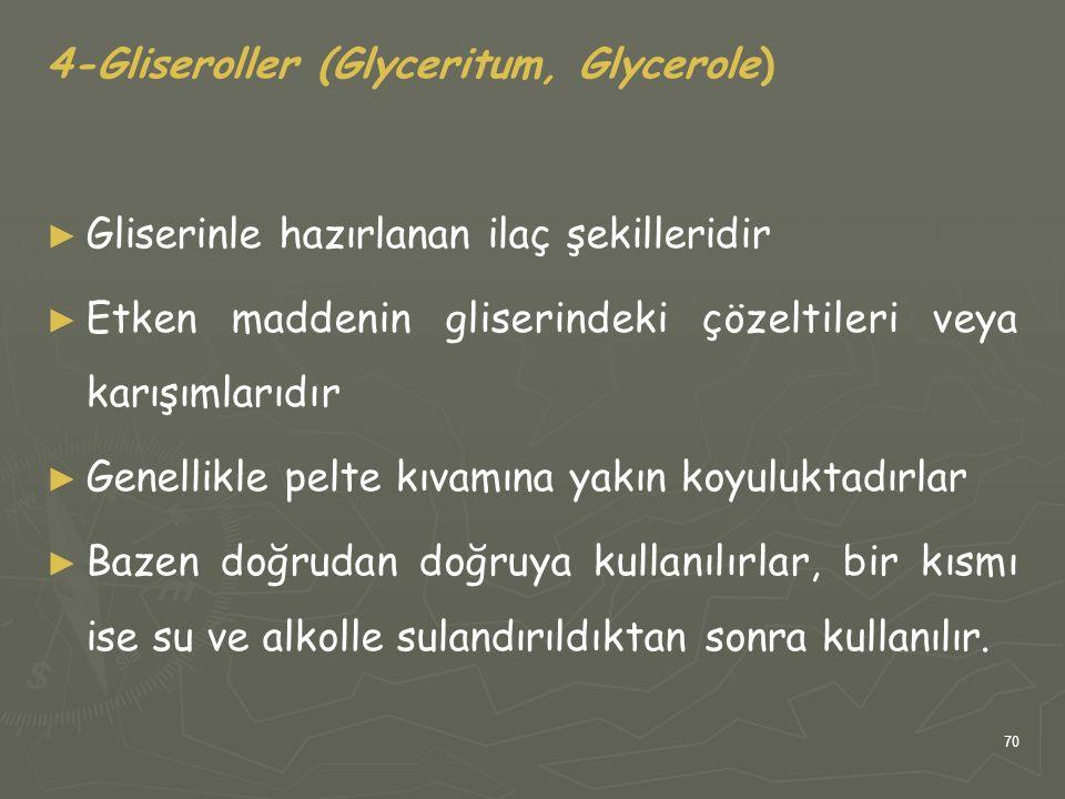 4-Gliseroller (Glyceritum, Glycerole)