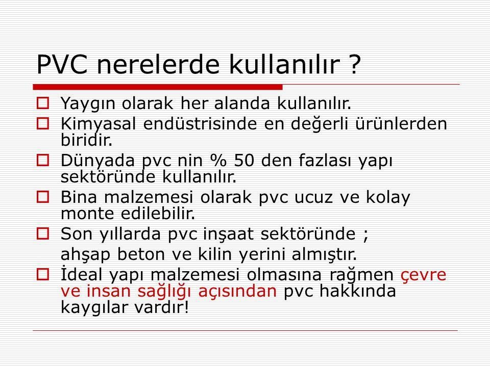 PVC nerelerde kullanılır