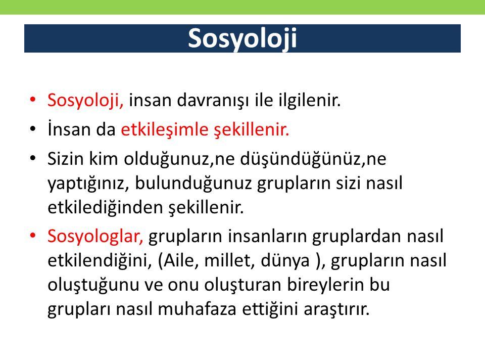 Sosyoloji Sosyoloji, insan davranışı ile ilgilenir.