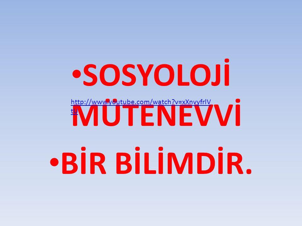 SOSYOLOJİ MÜTENEVVİ BİR BİLİMDİR.