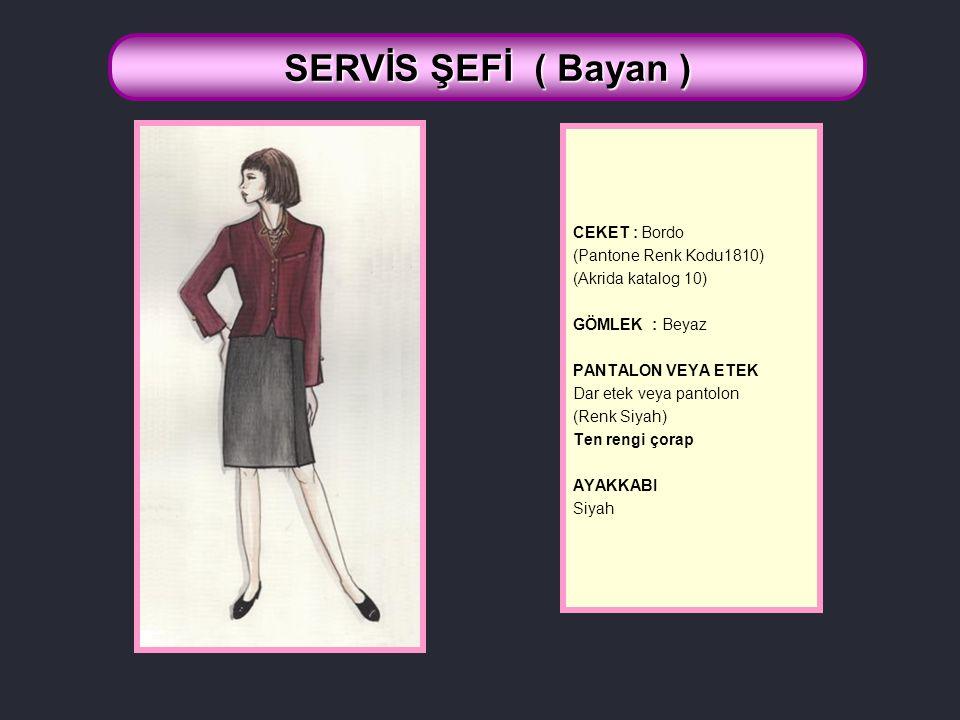 SERVİS ŞEFİ ( Bayan ) CEKET : Bordo (Pantone Renk Kodu1810)