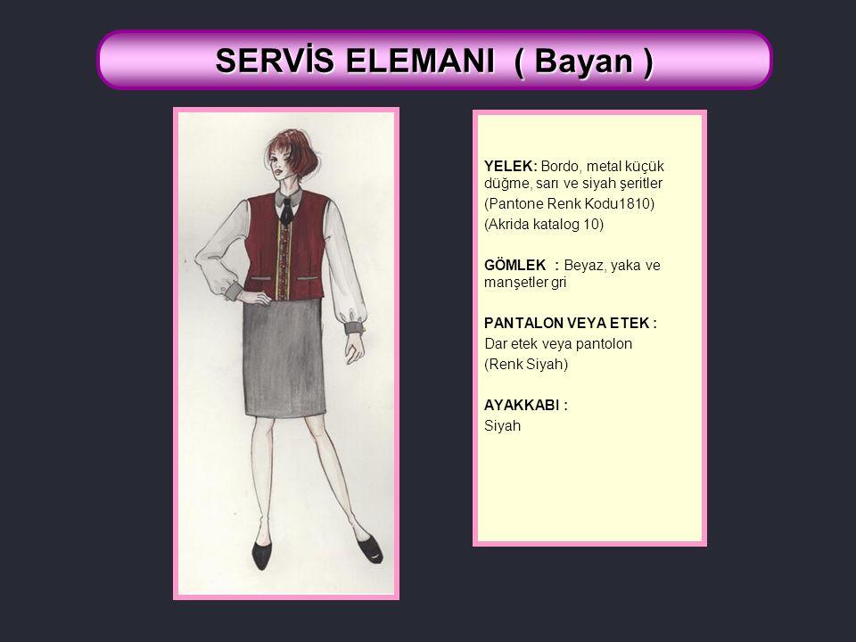 SERVİS ELEMANI ( Bayan )