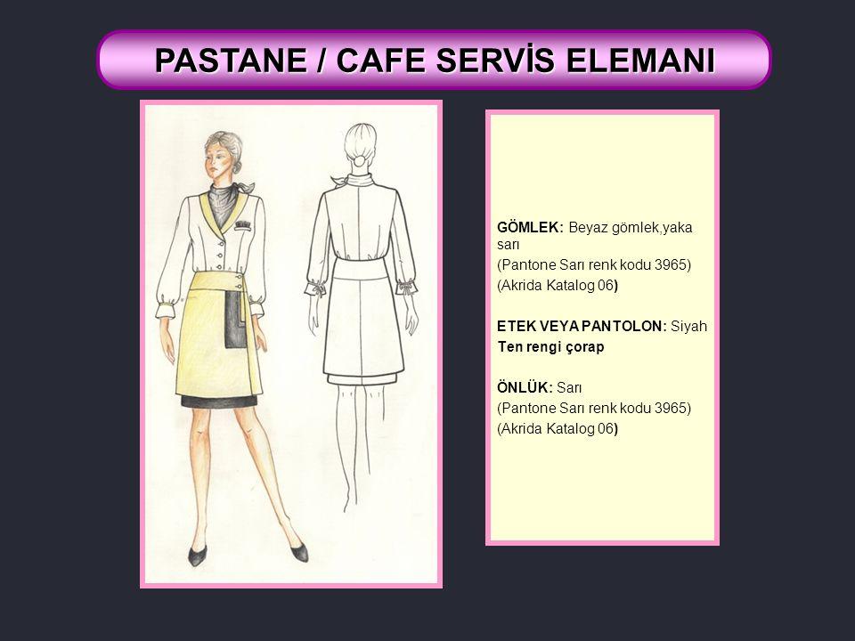 PASTANE / CAFE SERVİS ELEMANI