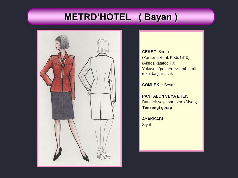 METRD'HOTEL ( Bayan ) CEKET :Bordo (Pantone Renk Kodu1810)