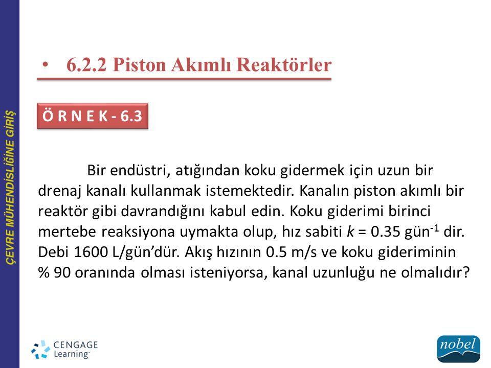 6.2.2 Piston Akımlı Reaktörler