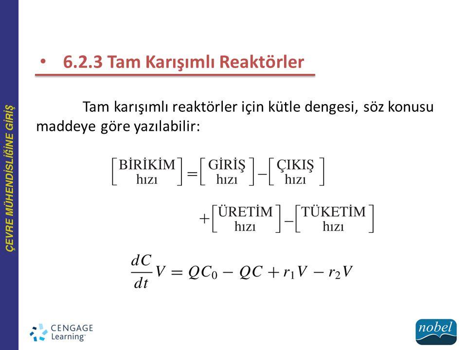 6.2.3 Tam Karışımlı Reaktörler