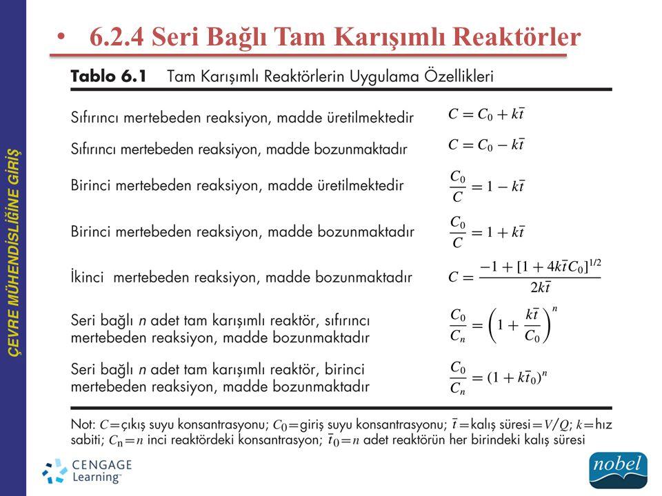6.2.4 Seri Bağlı Tam Karışımlı Reaktörler