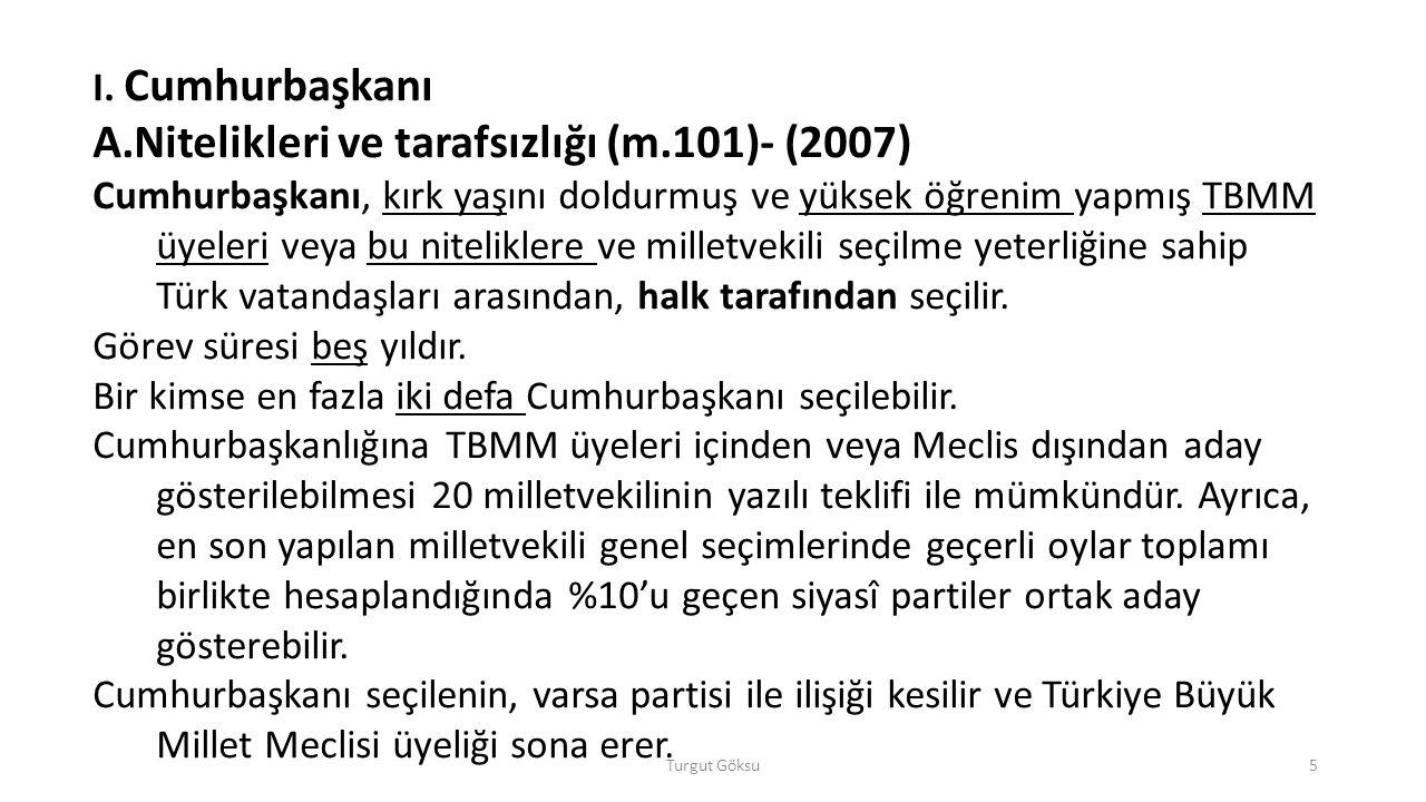 Nitelikleri ve tarafsızlığı (m.101)- (2007)