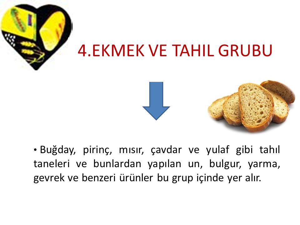 4.EKMEK VE TAHIL GRUBU