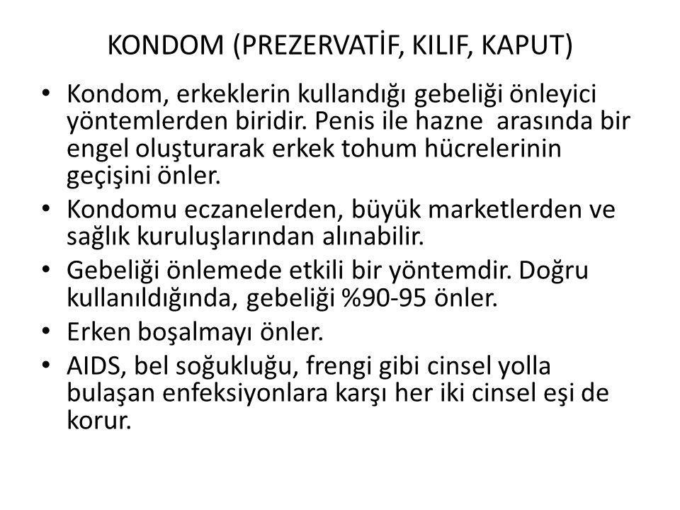KONDOM (PREZERVATİF, KILIF, KAPUT)