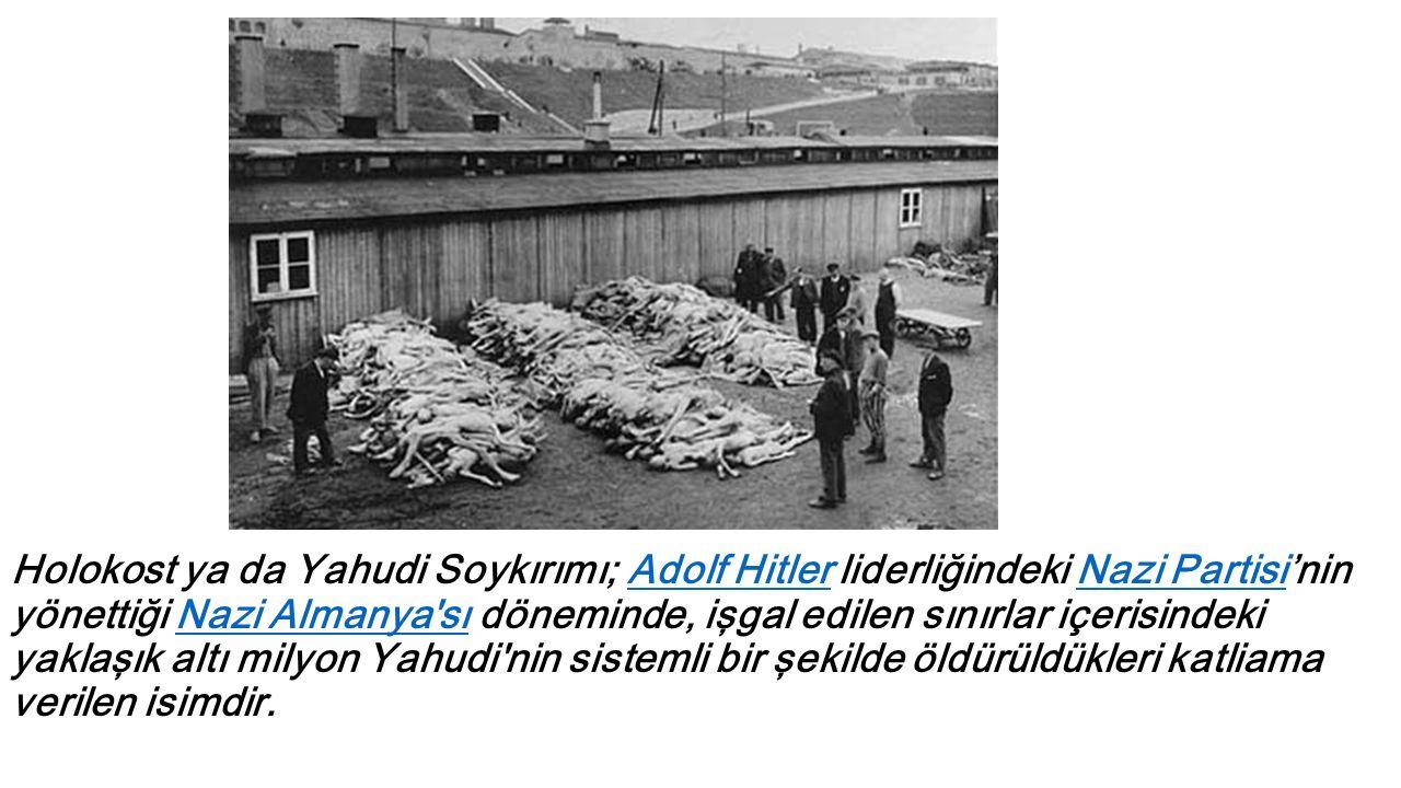 Holokost ya da Yahudi Soykırımı; Adolf Hitler liderliğindeki Nazi Partisi'nin yönettiği Nazi Almanya sı döneminde, işgal edilen sınırlar içerisindeki yaklaşık altı milyon Yahudi nin sistemli bir şekilde öldürüldükleri katliama verilen isimdir.