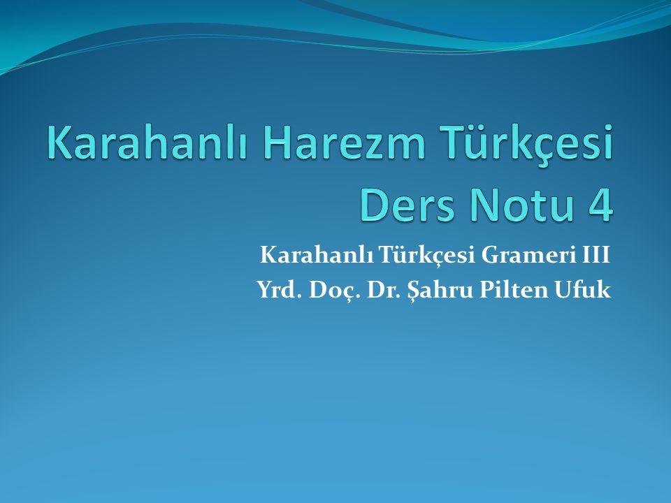 Karahanlı Harezm Türkçesi Ders Notu 4