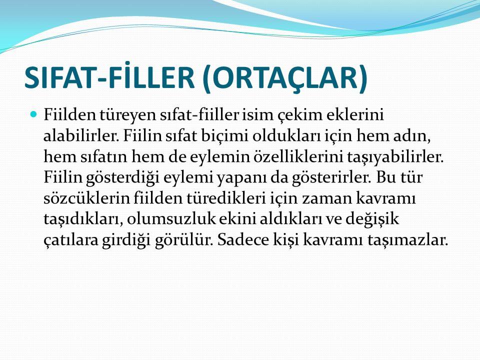 SIFAT-FİLLER (ORTAÇLAR)