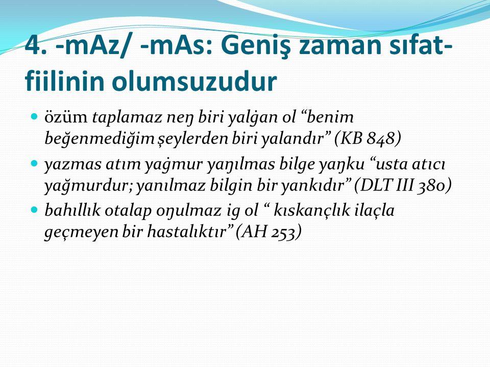 4. -mAz/ -mAs: Geniş zaman sıfat-fiilinin olumsuzudur