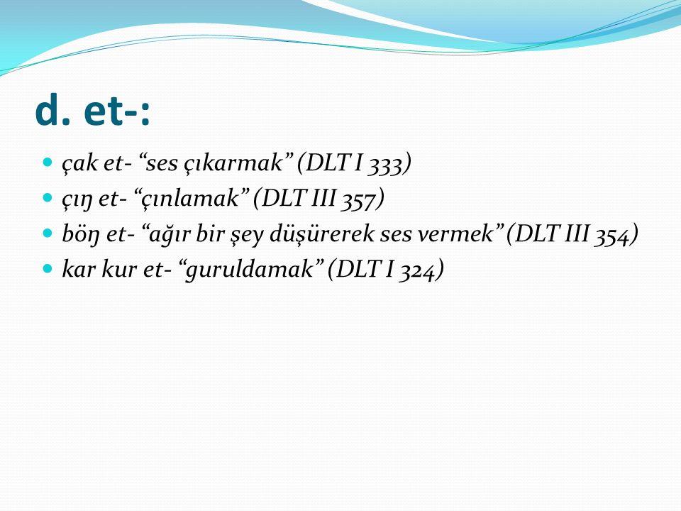 d. et-: çak et- ses çıkarmak (DLT I 333)