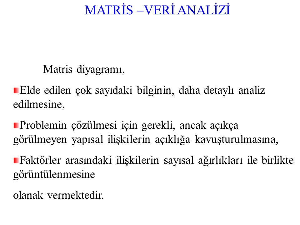 MATRİS –VERİ ANALİZİ Matris diyagramı,