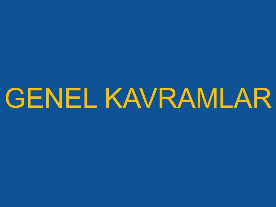 GENEL KAVRAMLAR