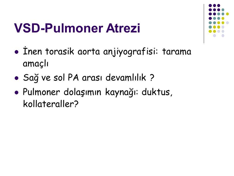 VSD-Pulmoner Atrezi İnen torasik aorta anjiyografisi: tarama amaçlı