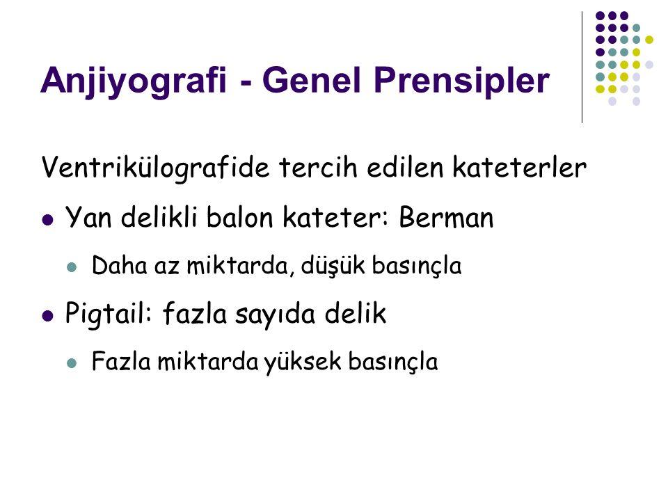 Anjiyografi - Genel Prensipler