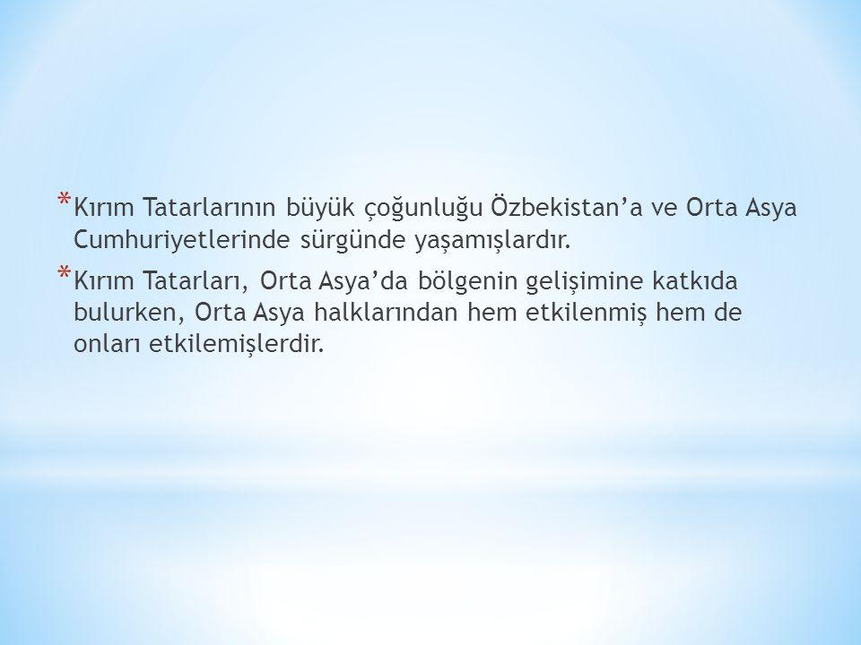 Kırım Tatarlarının büyük çoğunluğu Özbekistan'a ve Orta Asya Cumhuriyetlerinde sürgünde yaşamışlardır.