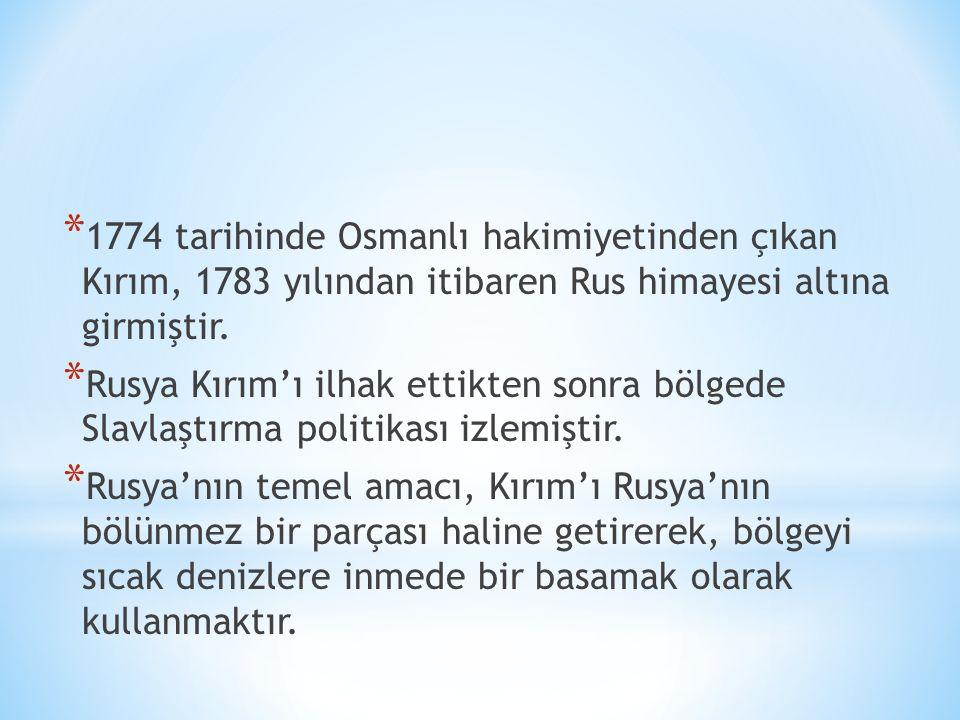 1774 tarihinde Osmanlı hakimiyetinden çıkan Kırım, 1783 yılından itibaren Rus himayesi altına girmiştir.