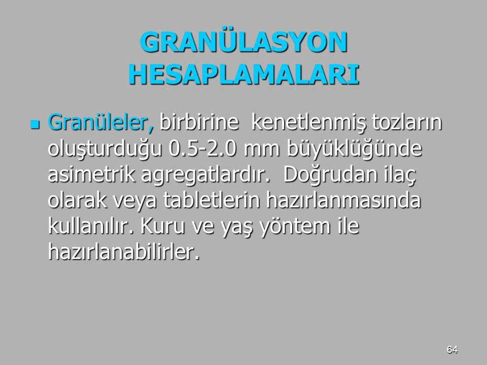 GRANÜLASYON HESAPLAMALARI