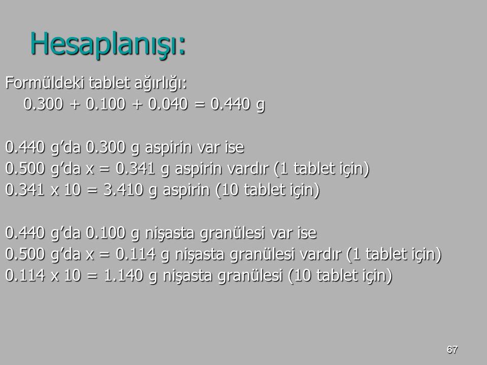 Hesaplanışı: Formüldeki tablet ağırlığı: