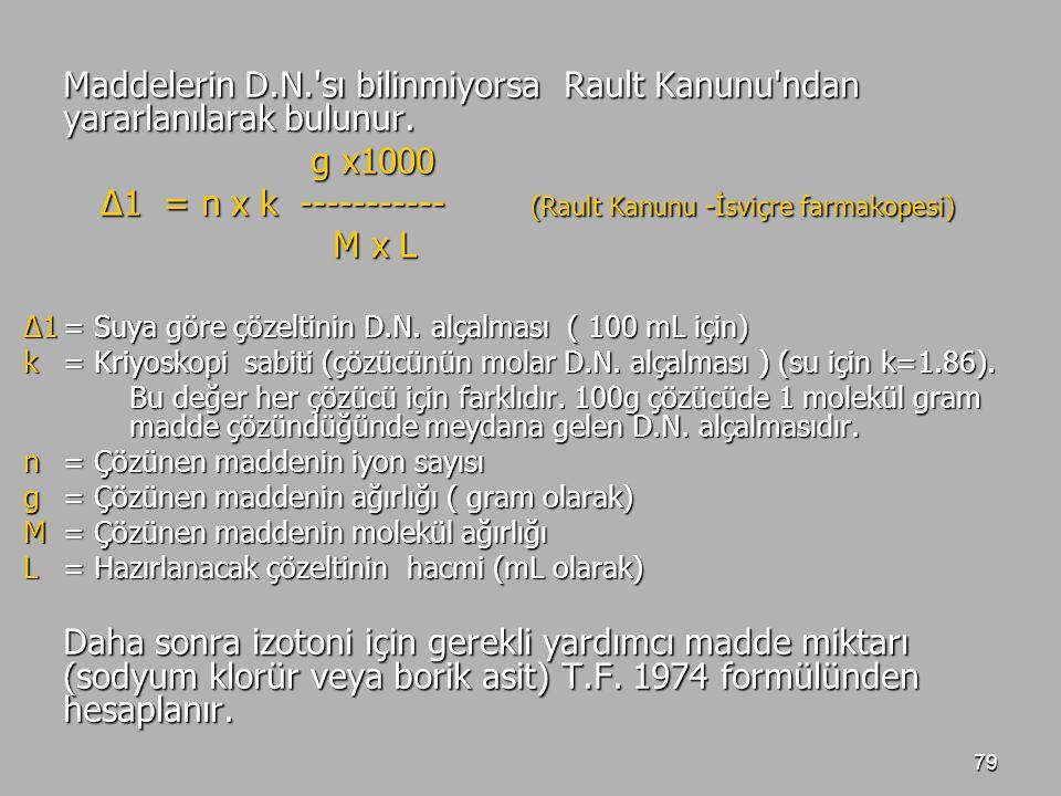 ∆1 = n x k ----------- (Rault Kanunu -İsviçre farmakopesi) M x L