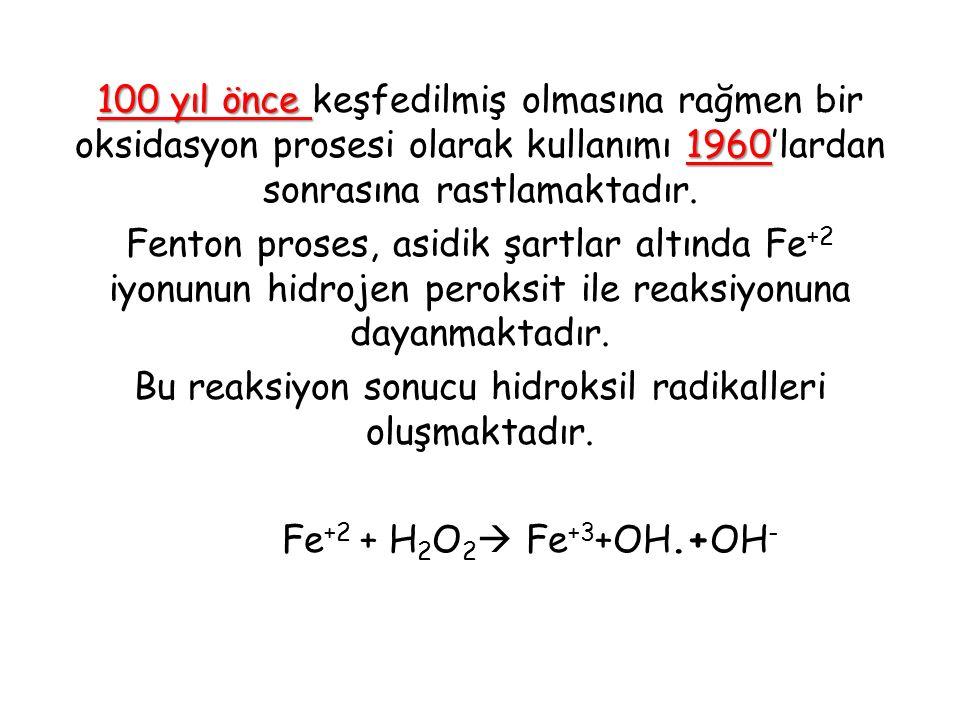 100 yıl önce keşfedilmiş olmasına rağmen bir oksidasyon prosesi olarak kullanımı 1960'lardan sonrasına rastlamaktadır.