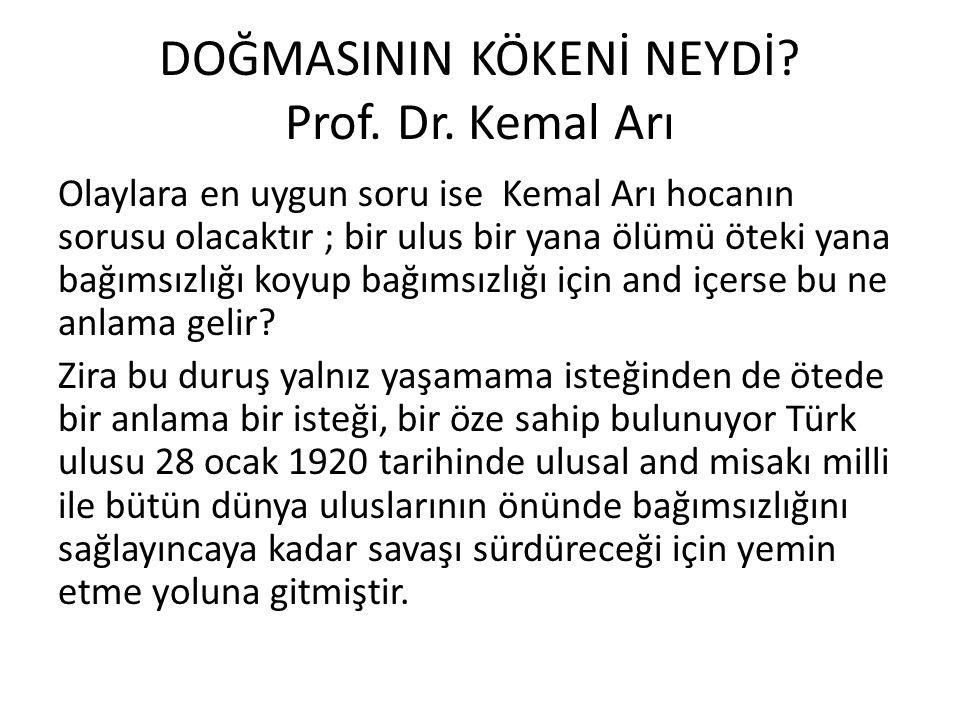 DOĞMASININ KÖKENİ NEYDİ Prof. Dr. Kemal Arı