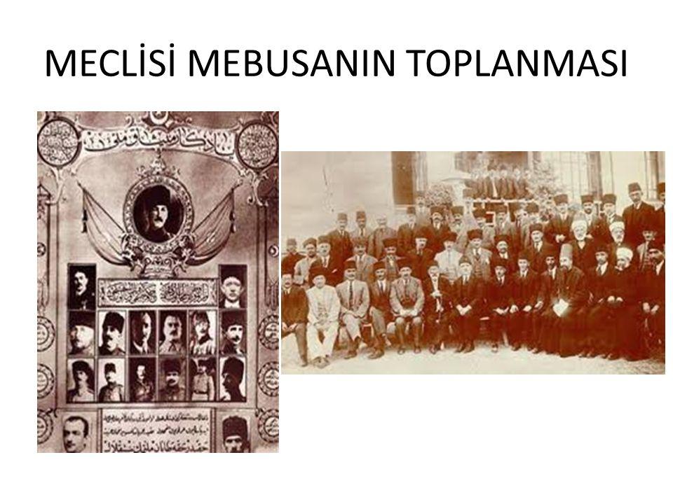 MECLİSİ MEBUSANIN TOPLANMASI