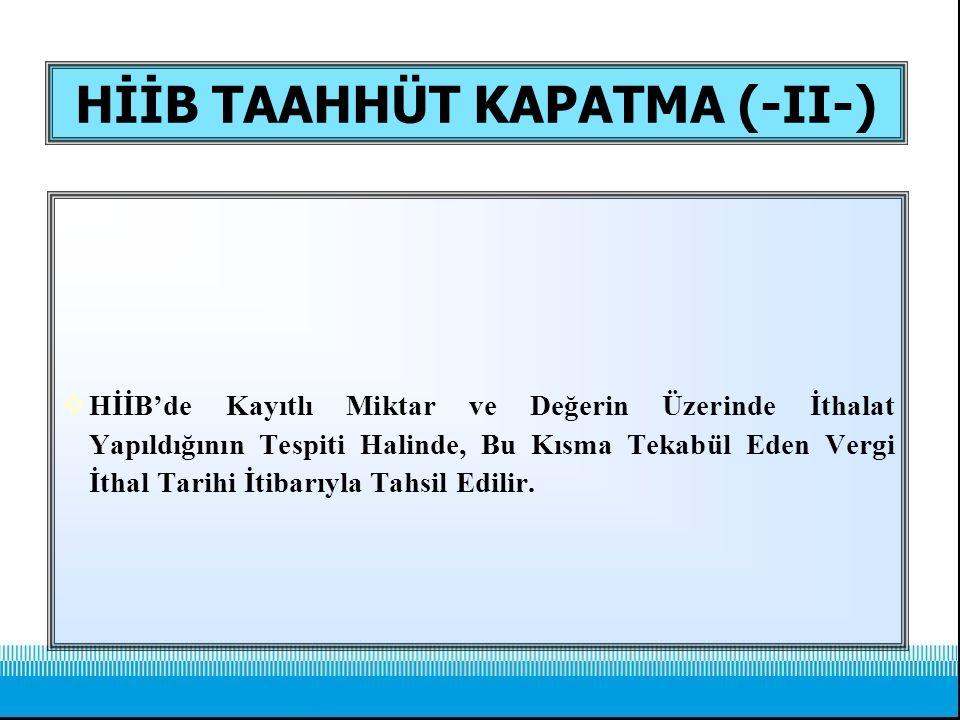 HİİB TAAHHÜT KAPATMA (-II-)