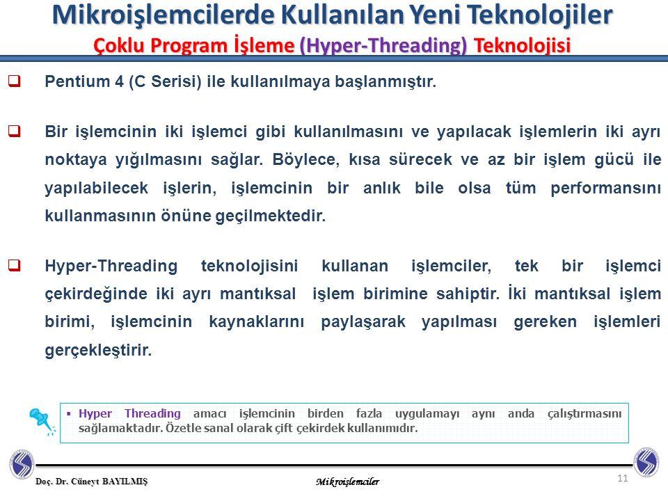 Mikroişlemcilerde Kullanılan Yeni Teknolojiler Çoklu Program İşleme (Hyper-Threading) Teknolojisi