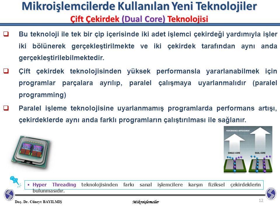 Mikroişlemcilerde Kullanılan Yeni Teknolojiler Çift Çekirdek (Dual Core) Teknolojisi